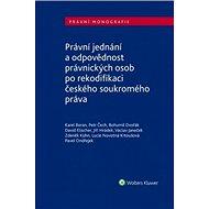 Právní jednání a odpovědnost právnických osob po rekodifikaci českého soukromého