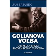 Golianova voľba: O mysli a srdci slovenského človeka - Kniha