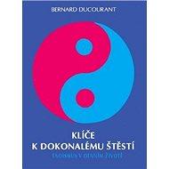 Klíče k dokonalému štěstí: Taoismus v denním životě - Kniha