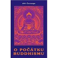 O počátku buddhismu - Kniha