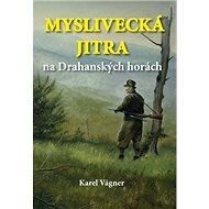 Myslivecká jitra na Drahanských horách - Kniha