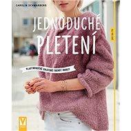 Jednoduché pletení: vlastnoručně upletené trendy modely - Kniha