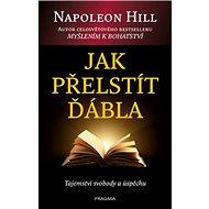 Jak přelstít ďábla: Tajemství svobody a úspěchu - Kniha