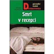 Smrt v recepci: původní česká detektivka - Kniha