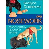 Nosework: Práce i zábava nejen pro psí nos - Kniha