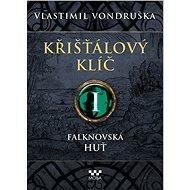 Křišťálový klíč I - Falknovská huť - Kniha