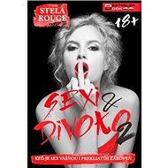 Sexi & divoko 2: Keď je sex vášňou i prekliatím zároveň