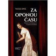 Za oponou času: Príbehy o ženách z našej histórie - Kniha