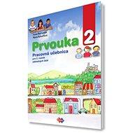 Prvouka 2: Pracovná učebnica pre 2. ročník základných škôl