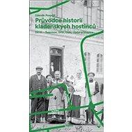 Průvodce historií kladenských hostinců III.: Švermov, Dubí, Dříň, Újezd a Vrapice - Kniha