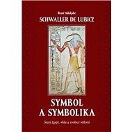 Symbol a symbolika: Starý Egypt, věda a evoluce vědomí - Kniha