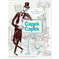 Čapek & Čapek: Hravě světem velkých umělců Josefa a Karla - Kniha