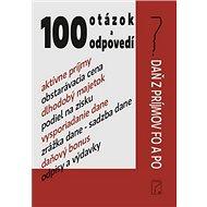 100 otázok a odpovedí: Daň z príjmov FO a PO - Kniha