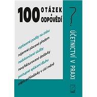 100 otázek a odpovědí: Učetnictví v praxi - Kniha