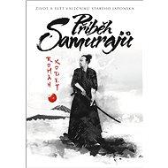Příběh samurajů: Život a svět válečníků starého Japonska - Kniha