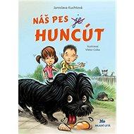 Náš pes je Huncút - Kniha
