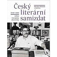 Český literární samizdat 1949-1989: edice, časopisy, sborníky - Kniha