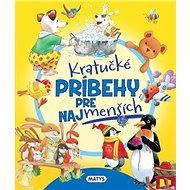 Kratučké príbehy pre najmenších - Kniha