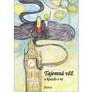 Tajemná věž a kouzlo v ní - Kniha