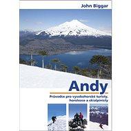 Andy: Průvodce pro vysokohorské turisty, horolezce a skialpinisty - Kniha