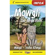 Mowgli The Junge Book/Mauglí Kniha džunglí: A1-A2 - Kniha