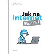 Jak na internet Bezpečně - Kniha