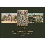 Rakousko-Uhersko na starých pohlednicích - Kniha