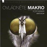 Ovládněte makro fotografii - Kniha