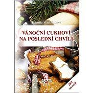 Kniha Vánoční cukroví na poslední chvíli: 260 receptů