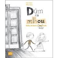 Dům za mlhou: Kniha, do které se musí kresllit - Kniha