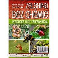 Zelenina bez chémie: Praktické rady záhradkárom - Kniha