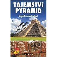 Tajemství pyramid: Pyramidy sedmi světadílů - Kniha
