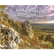 Krajinou domova: Seeing the homelandscape / In der Heimatlandschaft - Kniha