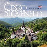 ČESKO a SLOVENSKO: Kde domov náš… - Kniha