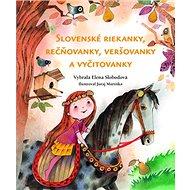 Slovenské riekanky, rečňovanky, veršovačky a vyčitovanky