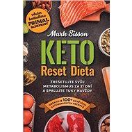 Keto Reset Dieta: Zresetujte svůj metabolismus za 21 dní a spalujte tuky navždy - Kniha