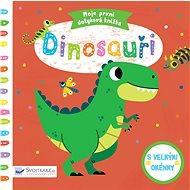 Moje první dotyková knížka Dinosauři: S velkými okénky