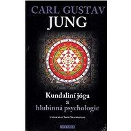 Kundaliní jóga a hlubinná psychologie - Kniha