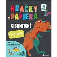 Hračky z papiera: Gigantické dinosaury - Kniha