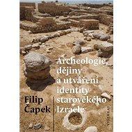 Archeologie, dějiny a utváření identity starověkého Izraele - Kniha
