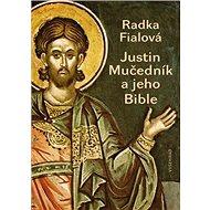Justin Mučedník a jeho Bible - Kniha