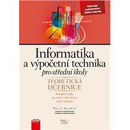 Informatika a výpočetní technika pro střední školy: Teoretická učebnice - Kniha