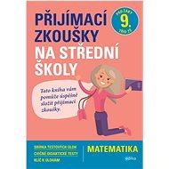 Přijímací zkoušky na střední školy Matematika - Kniha