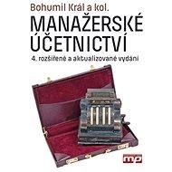 Manažerské účetnictví: 4. rozšířené a aktualizované vydání - Kniha
