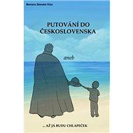 Putování do Československa aneb až já budu chlapeček - Kniha