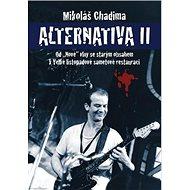 """Alternativa II: Od """"Nové"""" vlny se starým obsahem k Velké listopadové sametové restauraci - Kniha"""