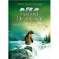 Volání divočiny Velké Medvědí jezero - Kniha