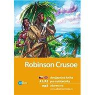 Robinson Crusoe: dvojjazyčná kniha pro začátečníky - Kniha