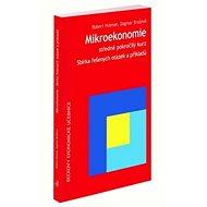 Mikroekonomie Sbírka řešených otázek a příklad - Kniha