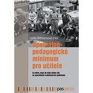 Speciálněpedagogické minimum: Co dělat, když do třídy přijde žák se speciálními vzdělávacími potřeba - Kniha